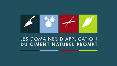 les domaines d'application du ciment naturel Prompt : Maçonnerie rapide, Eaux & assainissement, Restauration & décoration, Eco construction